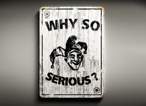 """Smile, Joker art, """"Why so serious?"""""""