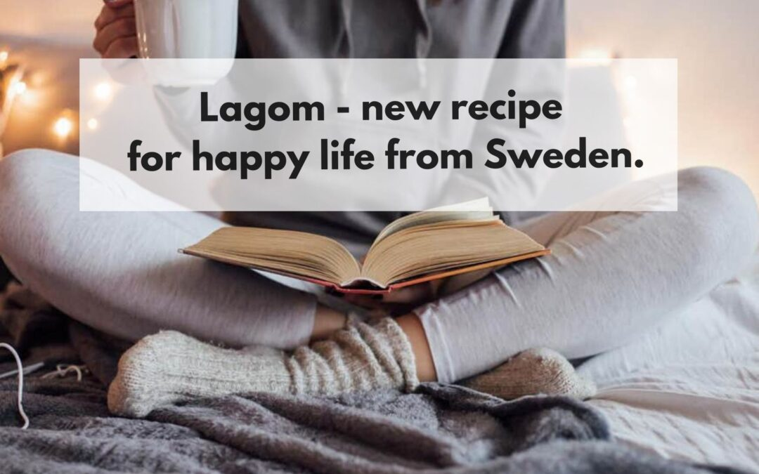 """""""Lagom"""" – new recipe for happy life from Sweden"""