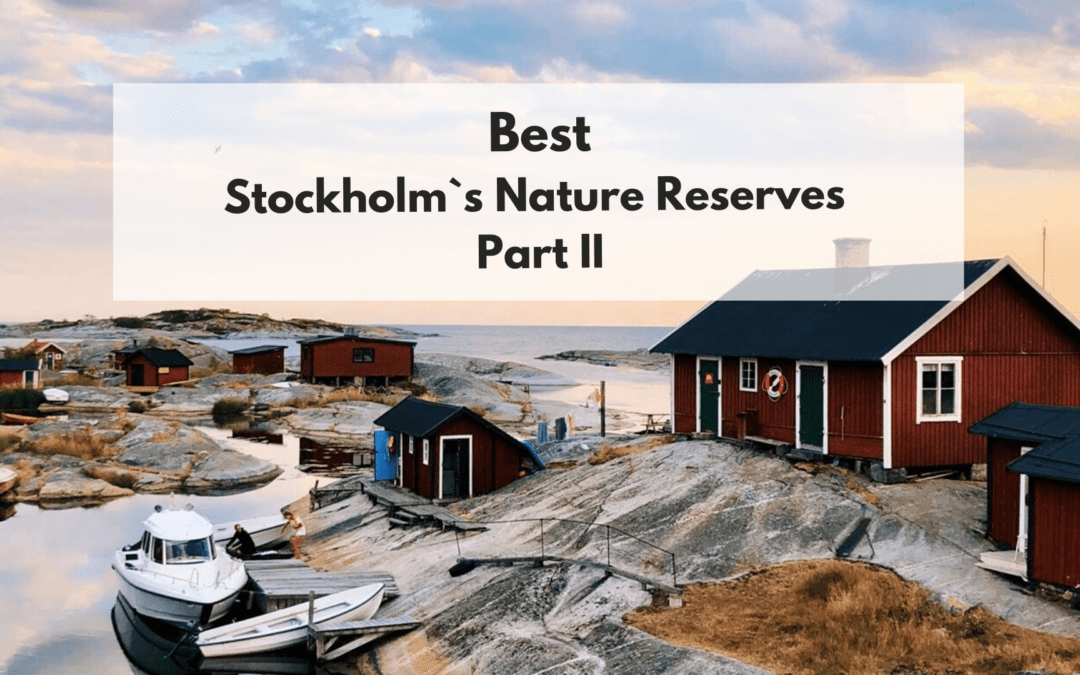 Best Stockholm`s Nature Reserves. Part II