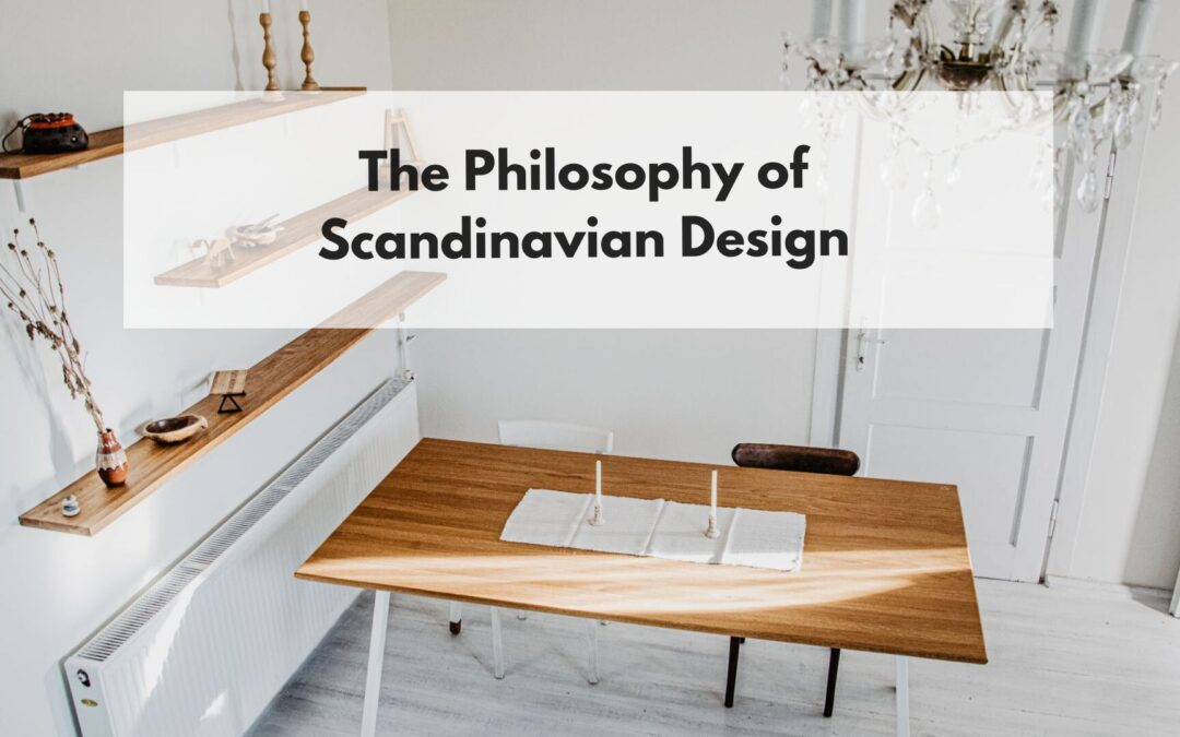 The Philosophy of Scandinavian Design