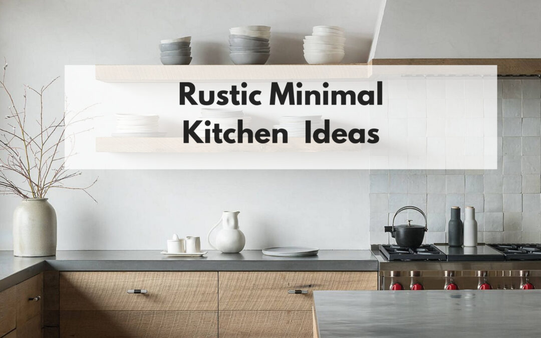 Rustic Minimal Kitchen Ideas